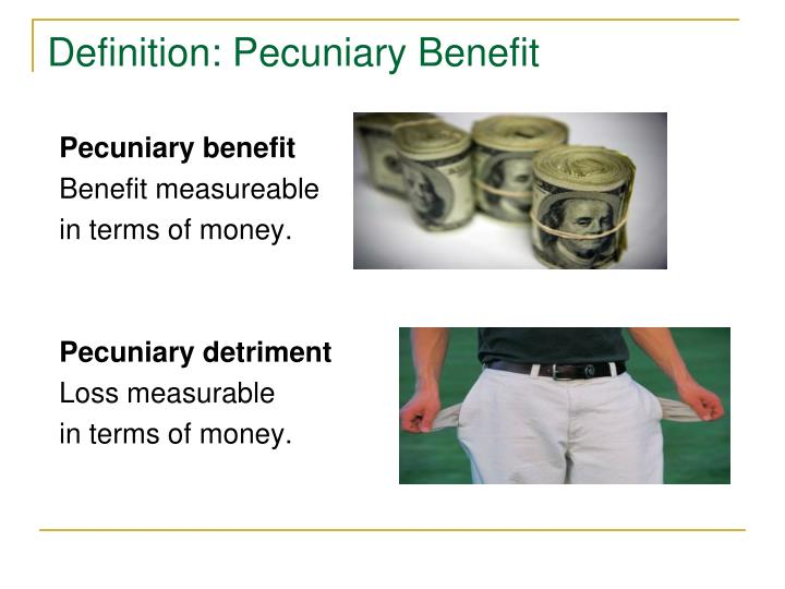Definition: Pecuniary Benefit