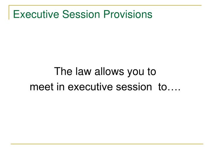 Executive Session Provisions