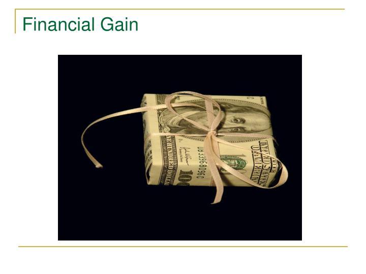 Financial Gain