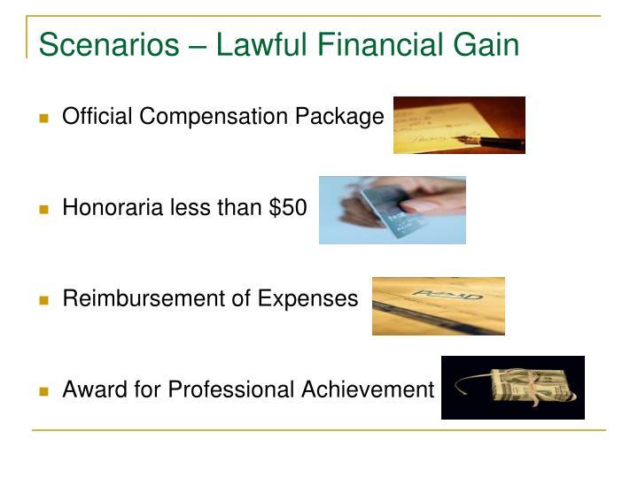 Scenarios – Lawful Financial Gain