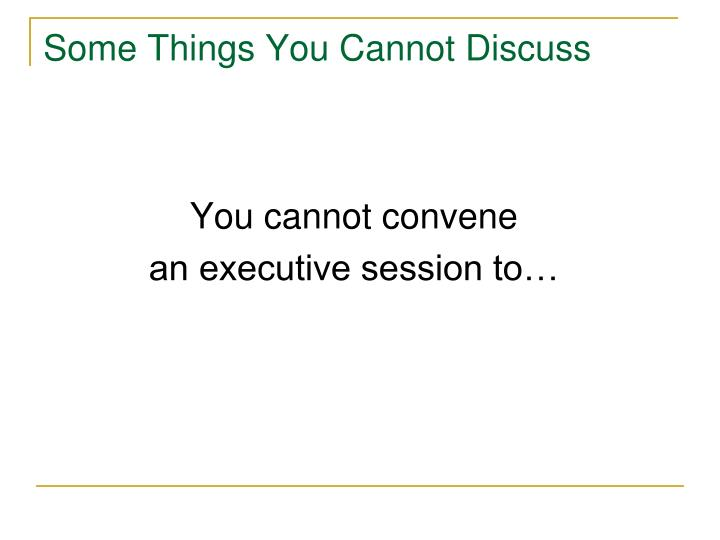 Some Things You Cannot Discuss