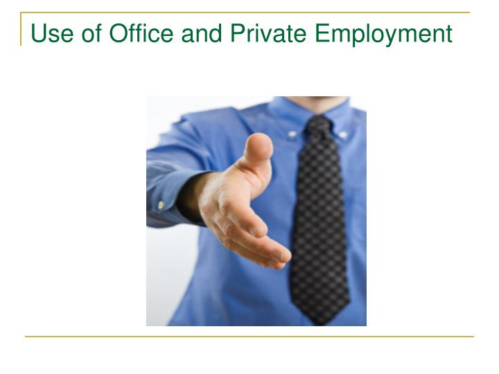 Use of Office and Private Employment