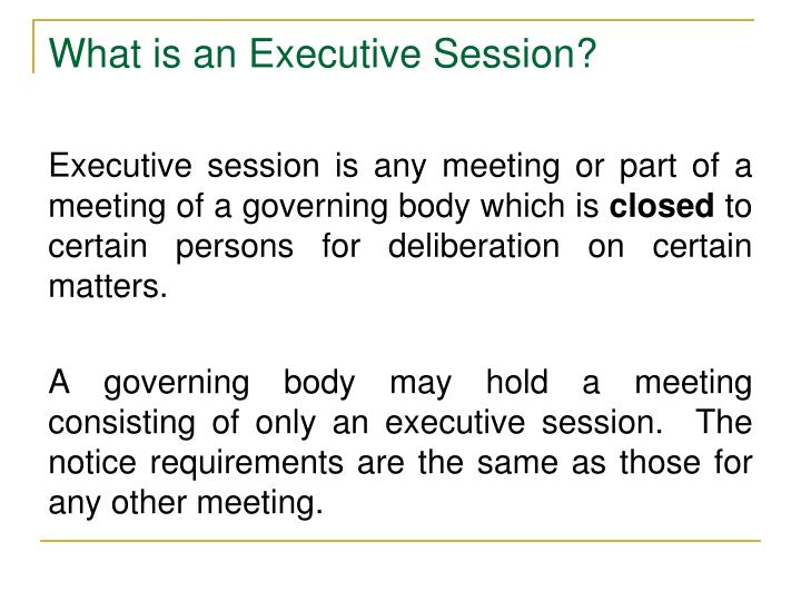 What is an Executive Session?