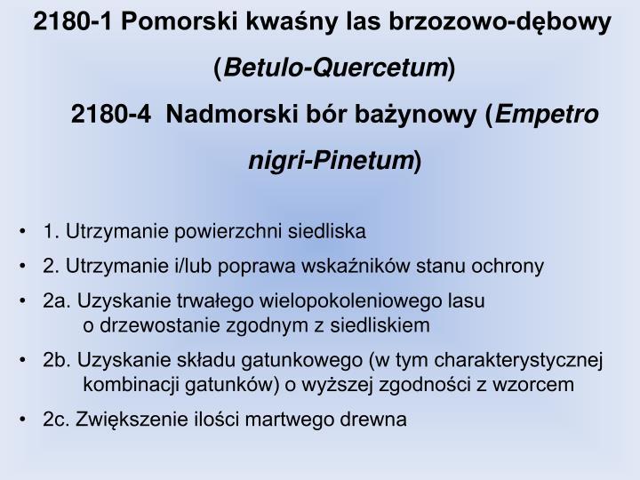 2180-1 Pomorski kwaśny las brzozowo-dębowy (