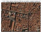 1 3 2 vista a rea reforma xix en al centro ciudad medieval