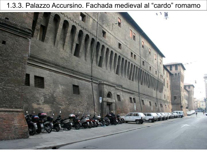 """1.3.3. Palazzo Accursino. Fachada medieval al """"cardo"""" romamo"""
