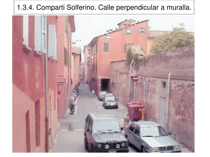 1.3.4. Comparti Solferino. Calle perpendicular a muralla.