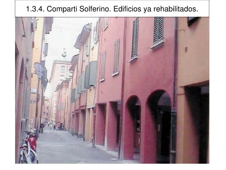 1.3.4. Comparti Solferino. Edificios ya rehabilitados.