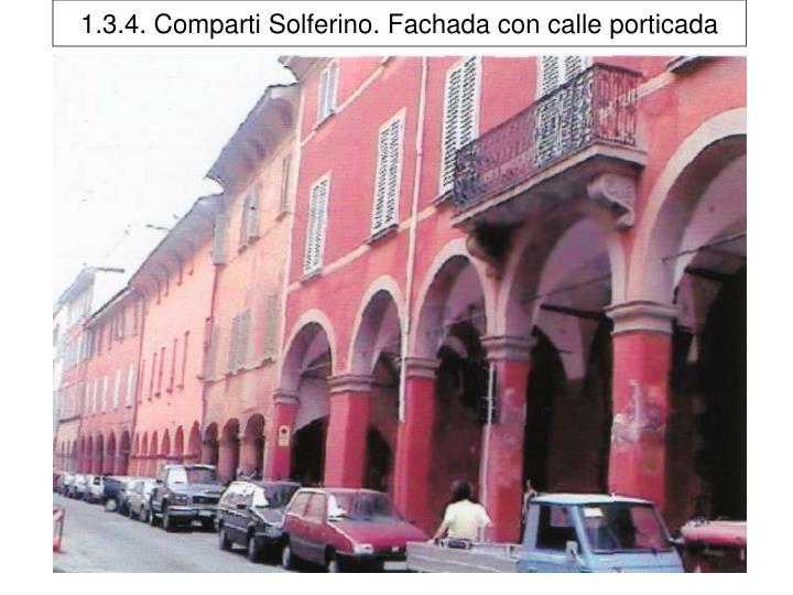 1.3.4. Comparti Solferino. Fachada con calle porticada