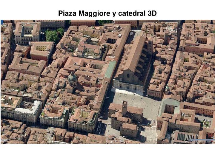 Piaza Maggiore y catedral 3D