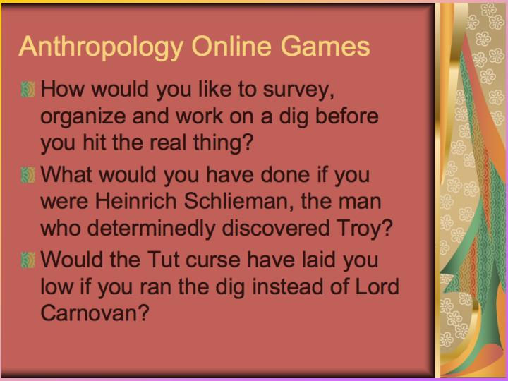 Anthropology Online Games