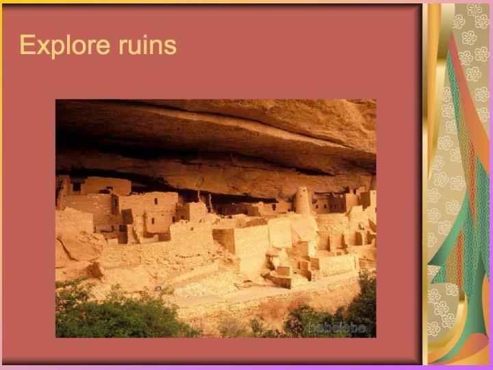 Explore ruins
