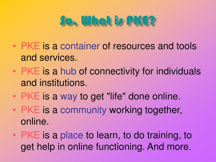 So, What is PKE?