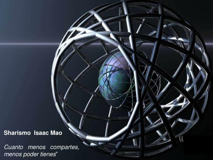 Sharismo  Isaac Mao