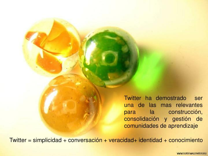 Twitter ha demostrado  ser una de las mas relevantes para la construcción, consolidación y gestión de comunidades de aprendizaje