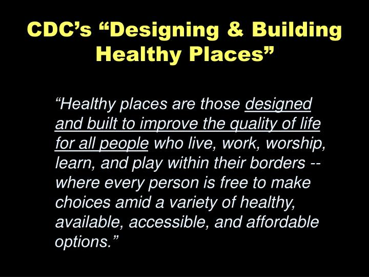 """Healthy places are those"