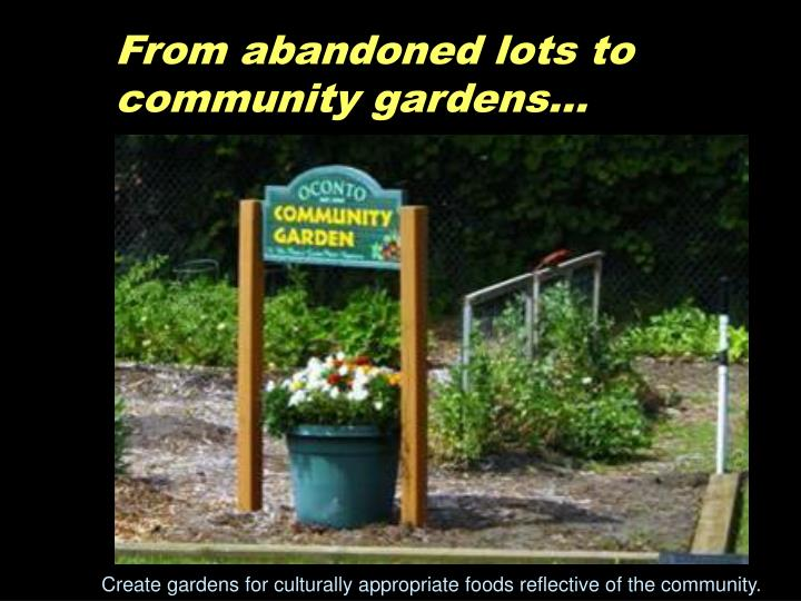 From abandoned lots to community gardens…