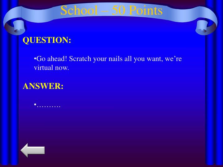 School – 50 Points