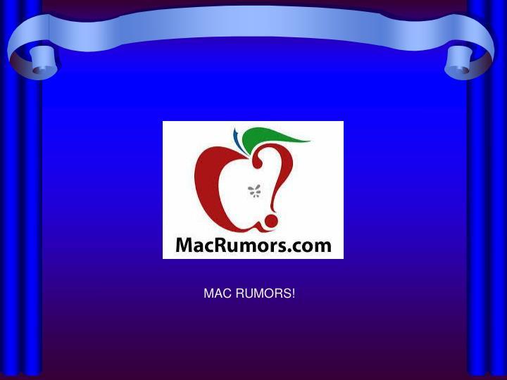 MAC RUMORS!