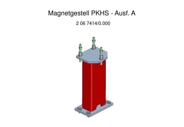 Magnetgestell PKHS - Ausf. A