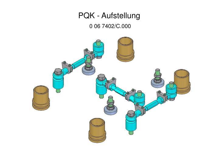 PQK - Aufstellung