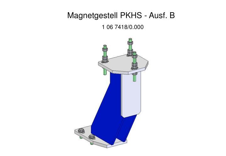 Magnetgestell PKHS - Ausf. B
