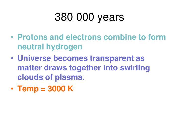 380 000 years