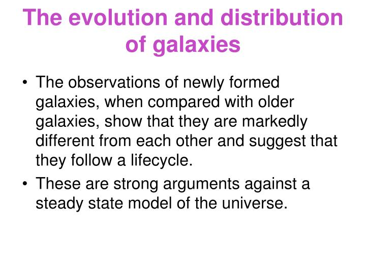 The evolution and distribution of galaxies