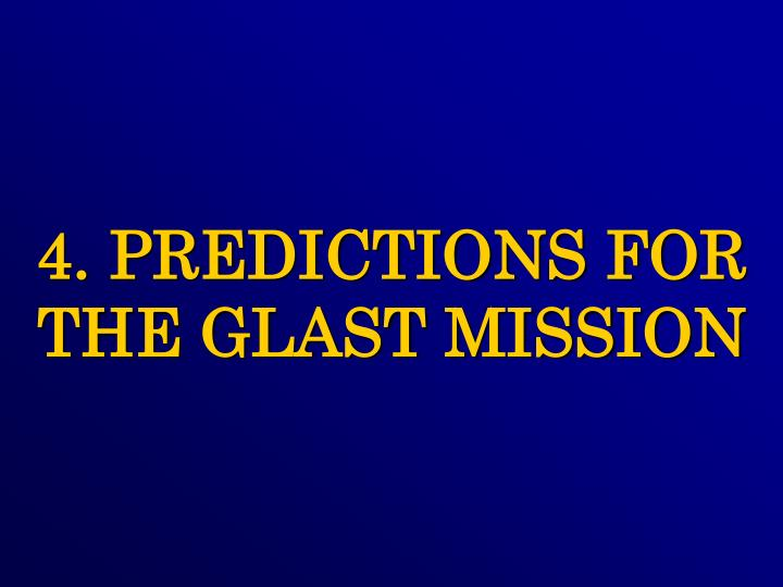 4. PREDICTIONS FOR THE GLAST MISSION