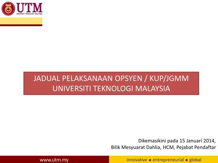 JADUAL PELAKSANAAN OPSYEN / KUP/JGMM