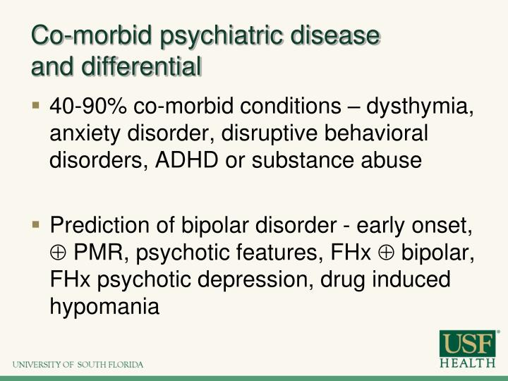Co-morbid psychiatric disease and differential
