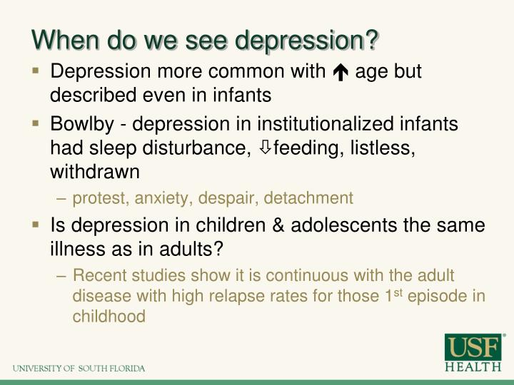 When do we see depression?