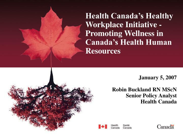 health canada s healthy workplace initiative promoting wellness in canada s health human resources