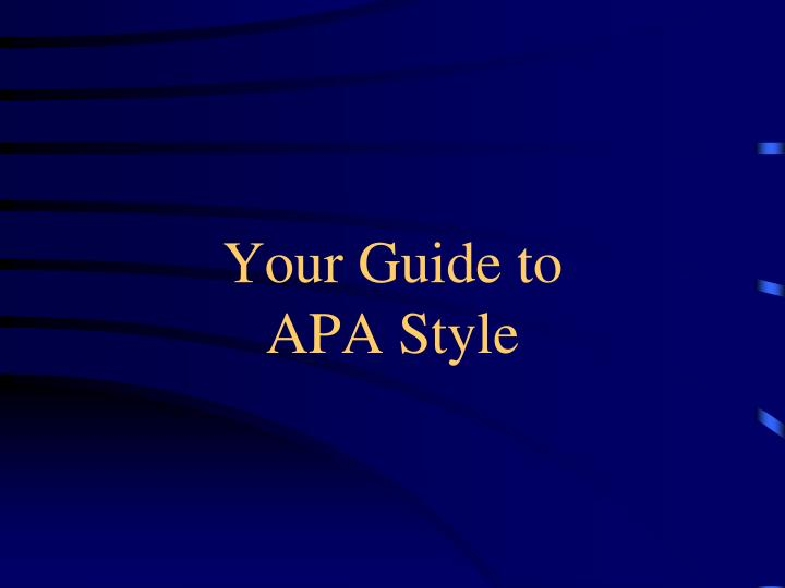 Your guide to apa style