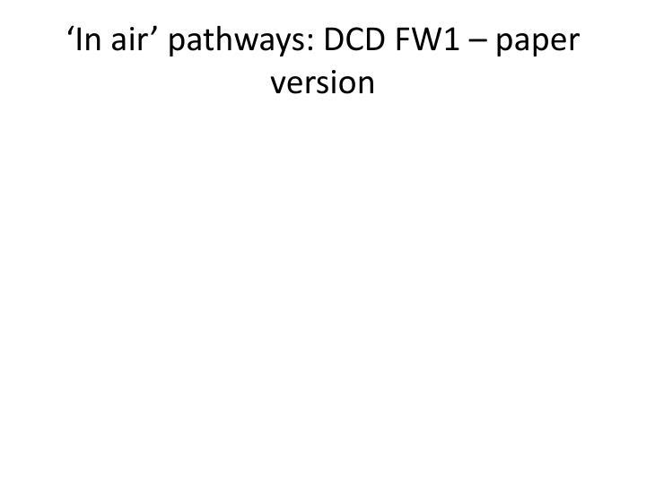 'In air' pathways: DCD FW1 – paper version