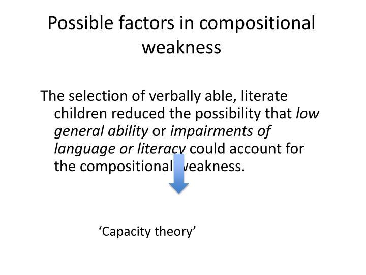 Possible factors in compositional weakness