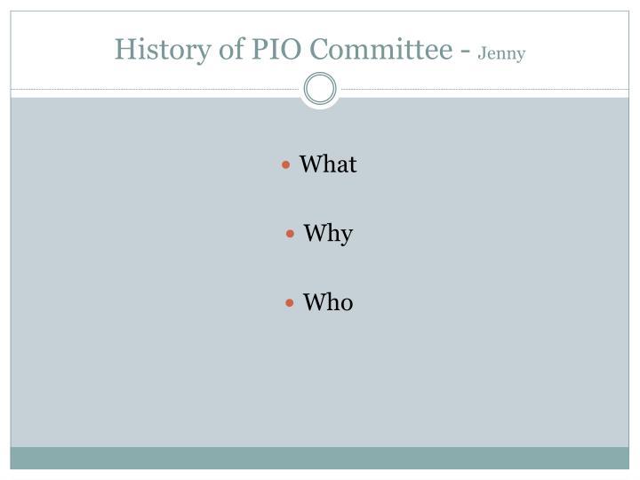 History of PIO Committee -