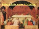 pellegrini alla tomba di s stefano