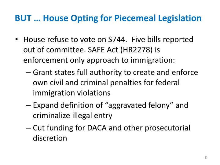 BUT … House Opting for Piecemeal Legislation
