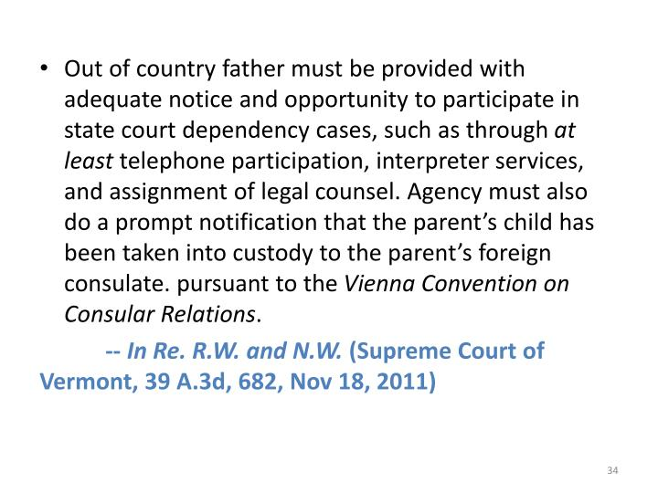 Out of country father must be provided with adequate notice and opportunity to participate in state court dependency cases, such as through