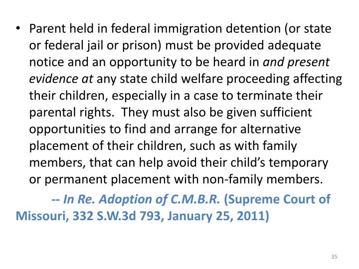 Parent held in federal immigration detention (or state or federal jail or prison) must be provided adequate notice and an opportunity to be heard in