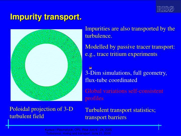 Impurity transport.
