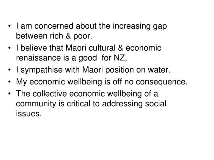 I am concerned about the increasing gap between rich & poor.