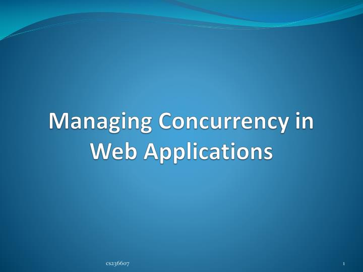 Managing concurrency in web applications
