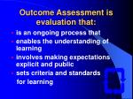 outcome assessment is evaluation that