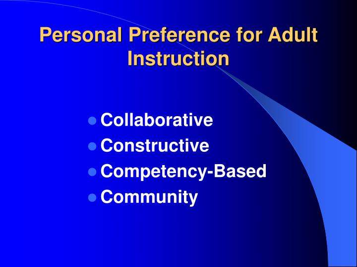 Personal Preference for Adult Instruction