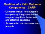 qualities of a valid outcome competency carp