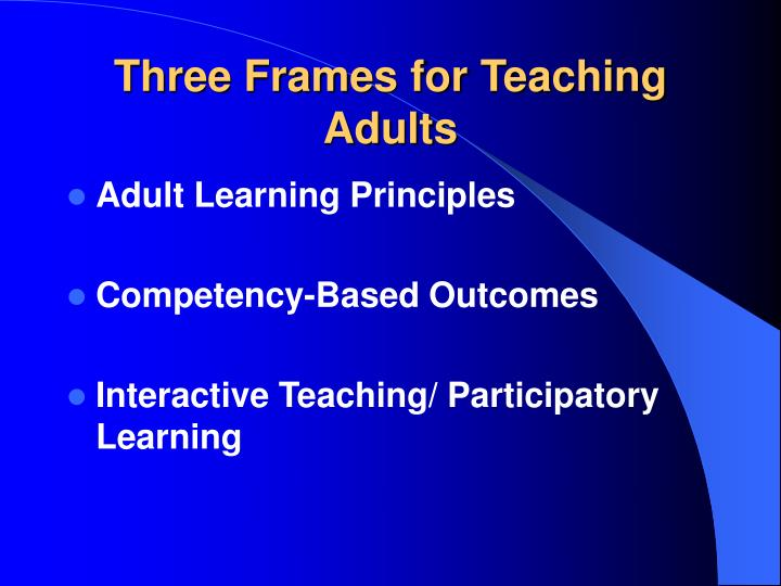 Three Frames for Teaching Adults