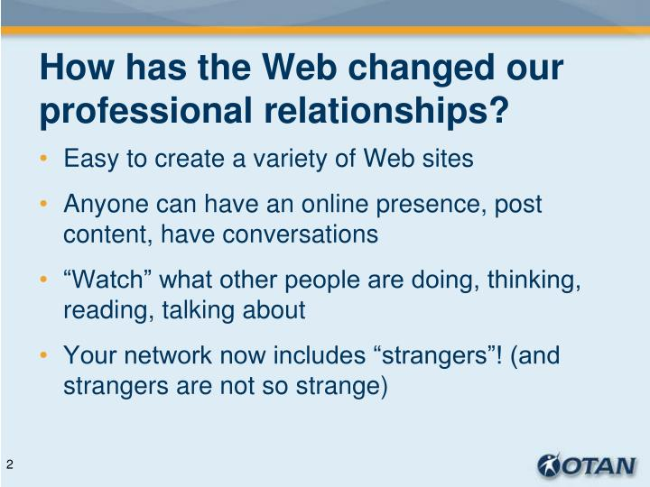 How has the web changed our professional relationships