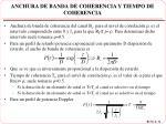 anchura de banda de coherencia y tiempo de coherencia